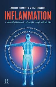 Inflammation : roten till sjukdom och vad du sj