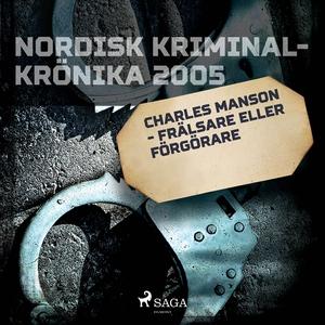 Charles Manson - frälsare eller förgörare (ljud