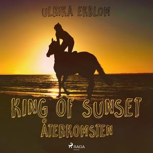 King of Sunset : återkomsten (ljudbok) av Ulrik