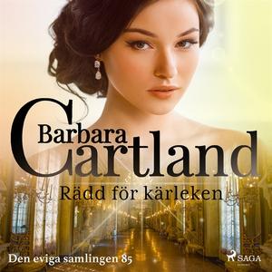 Rädd för kärleken (ljudbok) av Barbara Cartland