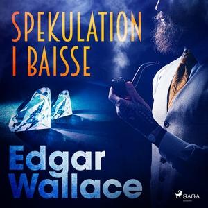 Spekulation i baisse (ljudbok) av Edgar Wallace