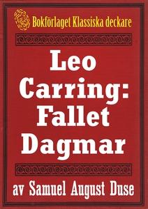 Leo Carring: Fallet Dagmar. Återutgivning av te