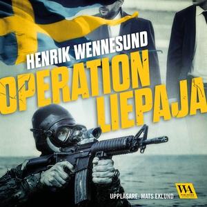 Operation Liepaja (ljudbok) av Henrik Wennesund
