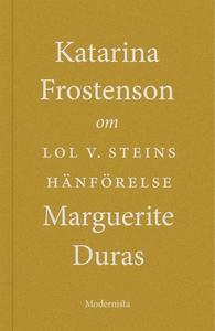 Om Lol V. Steins hänförelse av Marguerite Duras