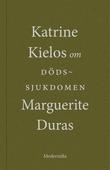 Om Dödssjukdomen av Marguerite Duras