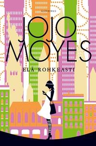 Elä rohkeasti (e-bok) av Jojo Moyes