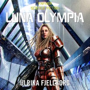 Luna Olympia (ljudbok) av Ulrika Fjellborg