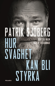 Hur svaghet kan bli styrka (e-bok) av Patrik Sj