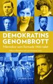 Demokratins genombrott : Människor som formade 1900-talet