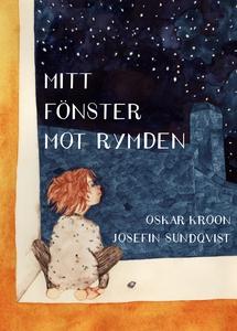 Mitt fönster mot rymden (e-bok) av Oskar Kroon
