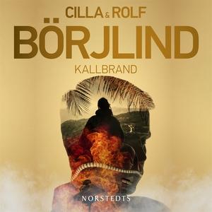 Kallbrand (ljudbok) av Cilla och Rolf Börjlind