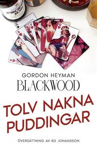 Tolv nakna puddingar (e-bok) av Blackwood Gordo