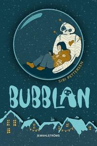 Bubblan (e-bok) av Siri Pettersen