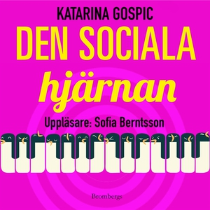 Den sociala hjärnan (ljudbok) av Katarina Gospi