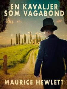 En kavaljer som vagabond (e-bok) av Maurice Hew
