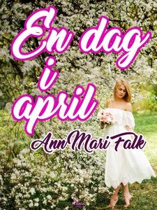 En dag i april (e-bok) av Ann Mari Falk