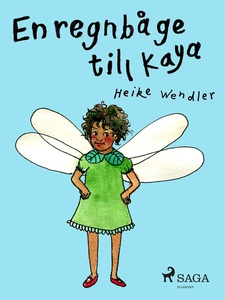 En regnbåge till Kaya (e-bok) av Heike Wendler