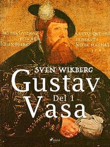 Gustav Vasa del 1 (e-bok) av Sven Wikberg