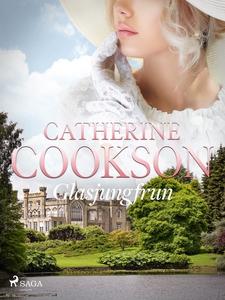 Glasjungfrun (e-bok) av Catherine Cookson
