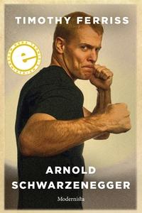 Arnold Schwarzenegger (e-bok) av Timothy Ferris
