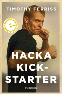 Hacka Kickstarter (e-bok) av Timothy Ferriss