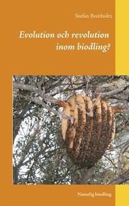 Evolution och revolution inom biodling?: Naturl