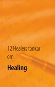 12 Healers tankar om Healing: Inre styrka