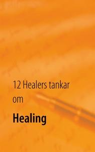 12 Healers tankar om Healing: Inre styrka (e-bo