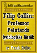 Filip Collin: Professor Pelotards fysiologiska försök. Återutgivning av text från 1949