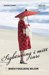 Sightseeing i mitt inre (e-bok) av Maria Fogelb