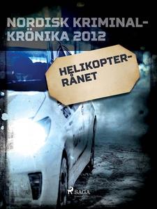 Helikopterrånet (e-bok) av Diverse författare