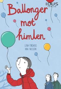 Ballonger mot himlen (e-bok) av Lena Forsaeus
