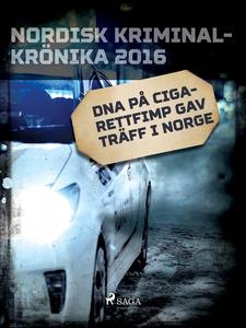 DNA på cigarettfimp gav träff i Norge (e-bok) a