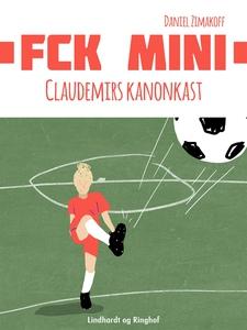 FCK Mini: Claudemirs kanonkast (e-bok) av Danie