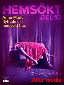 Anne-Marie flyttade in i hemsökt hus (e-bok) av
