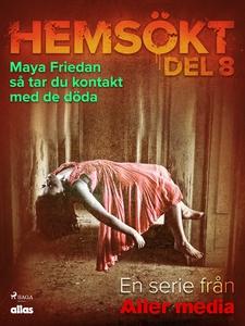 Maya Friedan - så tar du kontakt med de döda (e