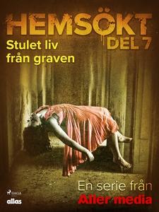 Stulet liv från graven (e-bok) av Allas Hemsökt