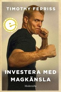Investera med magkänslan (e-bok) av Timothy Fer