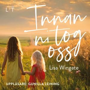 Innan ni tog oss (ljudbok) av Lisa Wingate