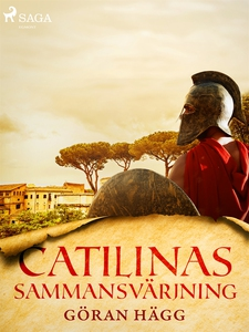 Catilinas sammansvärjning (e-bok) av Göran Hägg