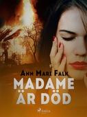 Madame är död