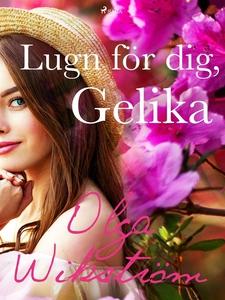 Lugn för dej, Gelika (e-bok) av Olga Wikström