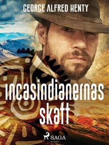 Incasindianernas skatt (e-bok) av George Alfred