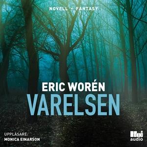 Varelsen (ljudbok) av Eric Worén