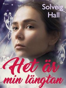 Het är min längtan (e-bok) av Solveig Hall