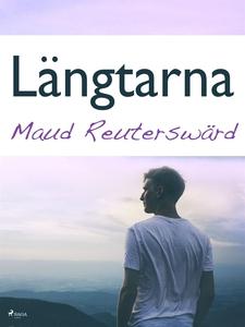 Längtarna (e-bok) av Maud Reuterswärd
