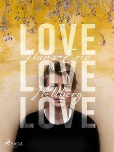 Love love love (e-bok) av Hans-Eric Hellberg