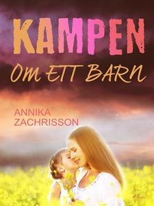 Kampen om ett barn (e-bok) av Annika Zachrisson