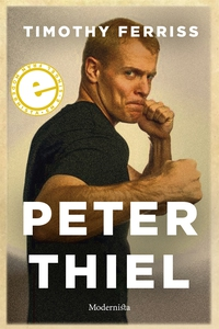 Peter Thiel (e-bok) av Timothy Ferriss