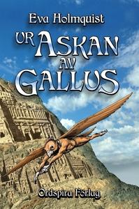 Ur askan av Gallus (e-bok) av Eva Holmquist